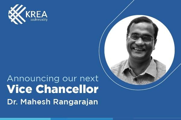 Krea University appoints <br>Dr. Mahesh Rangarajan as next Vice Chancellor