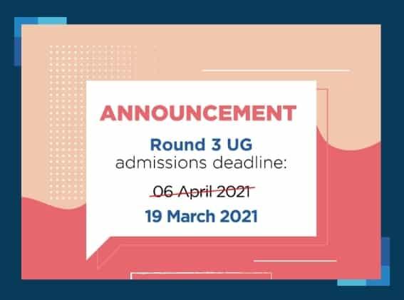 UPDATE: Revised deadline for Round 3 UG admissions