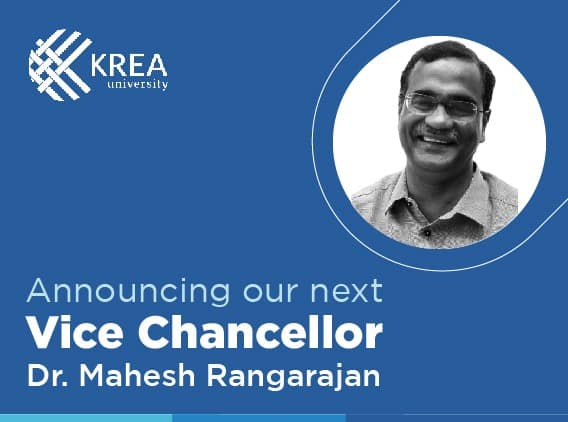 Krea University appoints <br>Dr. Mahesh Rangarajan as next Vice Chancellor